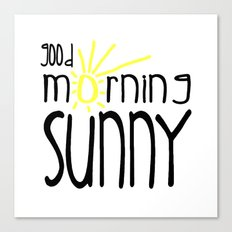 Good Morning Sunny Canvas Print