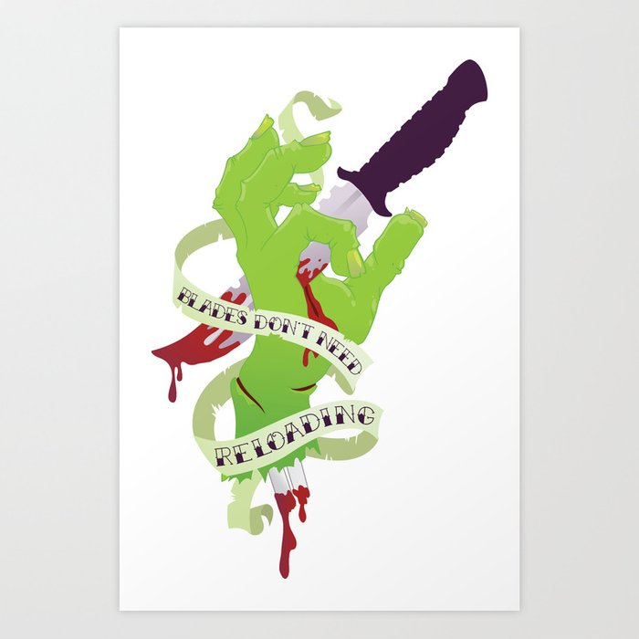 Zombie Hand: Blades Don't Need Reloading Art Print