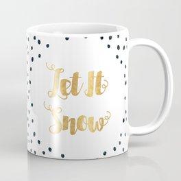 Christmas Quote Let It Snow Coffee Mug
