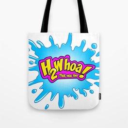 H 2 Whoa! That was fun! Tote Bag