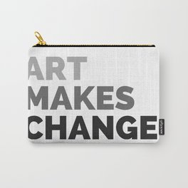 ART MAKES CHANGE. Carry-All Pouch