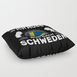 Spruch Ich muss gar nix Ich muss nur nach Schweden Floor Pillow