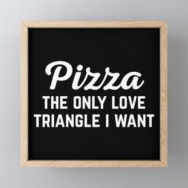 Pizza Love Triangle Funny Quote Framed Mini Art Print