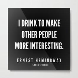 12   |Ernest Hemingway Quote Series  | 190613 Metal Print