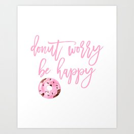 Donut Poster, Donut Worry Be Happy, Home Decor, Pink Poster, Girls Room Decor Art Print