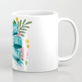 Stay Sexy, Don't Get Murdered Coffee Mug