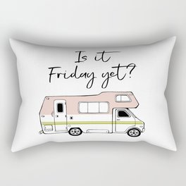 Is It Friday Yet? Rectangular Pillow