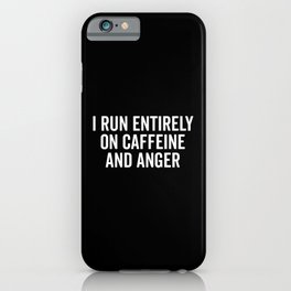 Caffeine And Anger Funny Quote iPhone Case