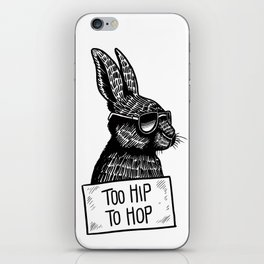 Too Hip To Hop iPhone Skin