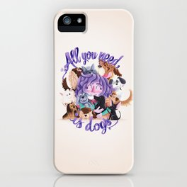 ALL YOU NEED IS DOGS iPhone Case