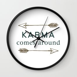 Karma Comes Around Wall Clock