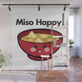 Miso Happy Food Foodie Pun Humor Graphic Design Smiling Bowl of Soup Chopsticks Wall Mural