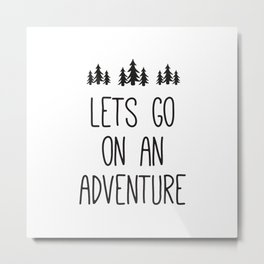Lets Go on an Adventure Metal Print