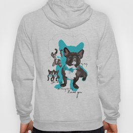 Chauncey Loves You - French Bulldog Hoody