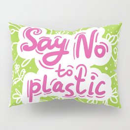 Say no to plastic.  Pollution problem, ecology banner poster. Pillow Sham