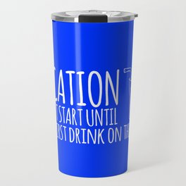 Vacation Doesn't Start Until Your First Drink On The Beach Travel Mug