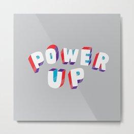 Power Up Metal Print