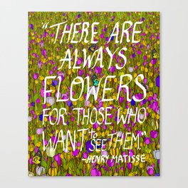 There Are Always Flowers... Canvas Print
