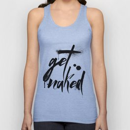 Get Naked, ink, paint, modern, black and white Unisex Tank Top