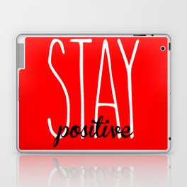 Stay Positive  Laptop & iPad Skin