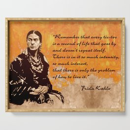 FRIDA KAHLO - the mistress of ARTs - quote Serving Tray