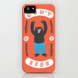 Don't be a bear iPhone Case