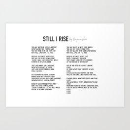 Still I Rise, Maya Angelou, Complete Poem, Gift Idea Art Print