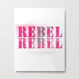 REBEL REBEL - PINK_SPRAY Metal Print