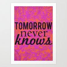 Tomorrow Never Knows Art Print