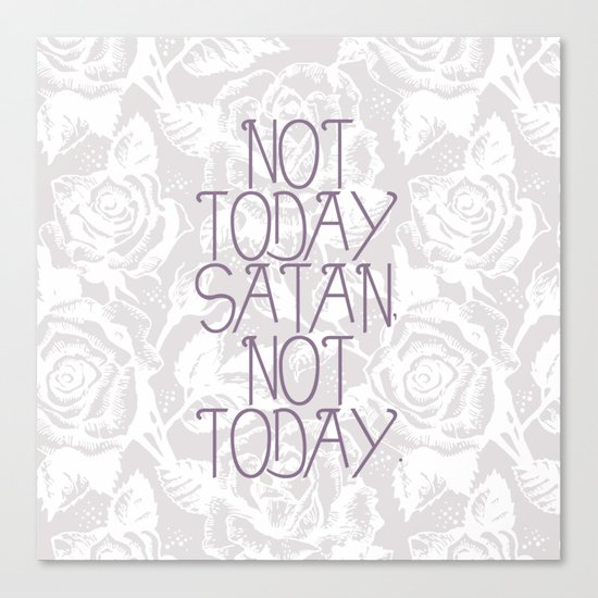 Not Today. Canvas Print