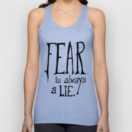 """""""Fear is Always a Lie"""" - by Reformation Designs Unisex Tank Top"""