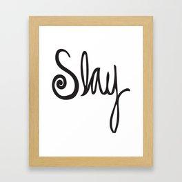 to Slay - Black Framed Art Print