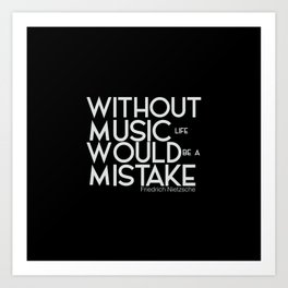 Without music life would be a mistake Art Print