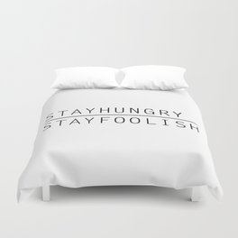 Stay Hungry, Stay Foolish Duvet Cover