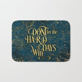 Don't Let The Hard Days Win Bath Mat