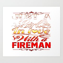 In love with a Fireman Art Print