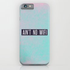 Ain't No Wifi iPhone 6s Slim Case