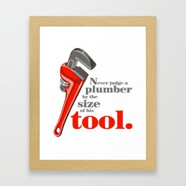Never Judge A Plumber Framed Art Print