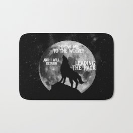 Throw me to the Wolves and i will return Leading the Pack Bath Mat