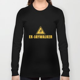 The Jaywalker Ex - Alcoholic AA NA Sobriety Tee Long Sleeve T-shirt
