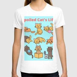 Spoiled Cat's Life T-shirt