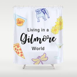 Living in a Gilmore world Shower Curtain