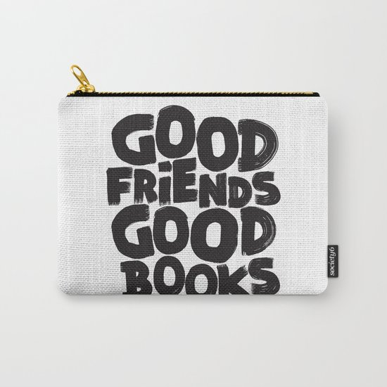 GOOD FRIENDS GOOD BOOKS Carry-All Pouch
