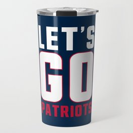 Let's go patriots, New England Travel Mug