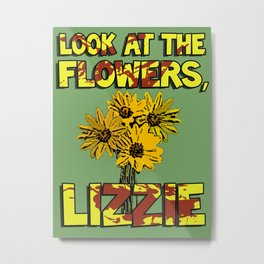 Look At The Flowers, Lizzie#3 Metal Print