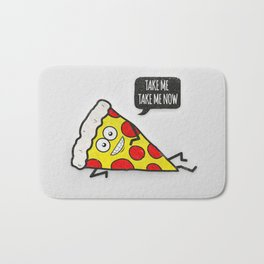 Funny & Cute Delicious Pizza Slice wants only you! Bath Mat