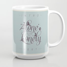 'Alone' Is Not 'Lonely' Coffee Mug