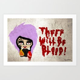 There Will Be Blood.  Art Print
