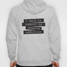 Work for reading addiction Hoody