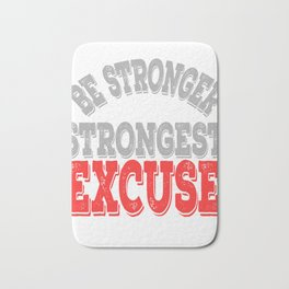 "Slay and ""Be Stronger Than Your Strongest Excuse"" tee design. Makes a fantastic gift this holiday!  Bath Mat"